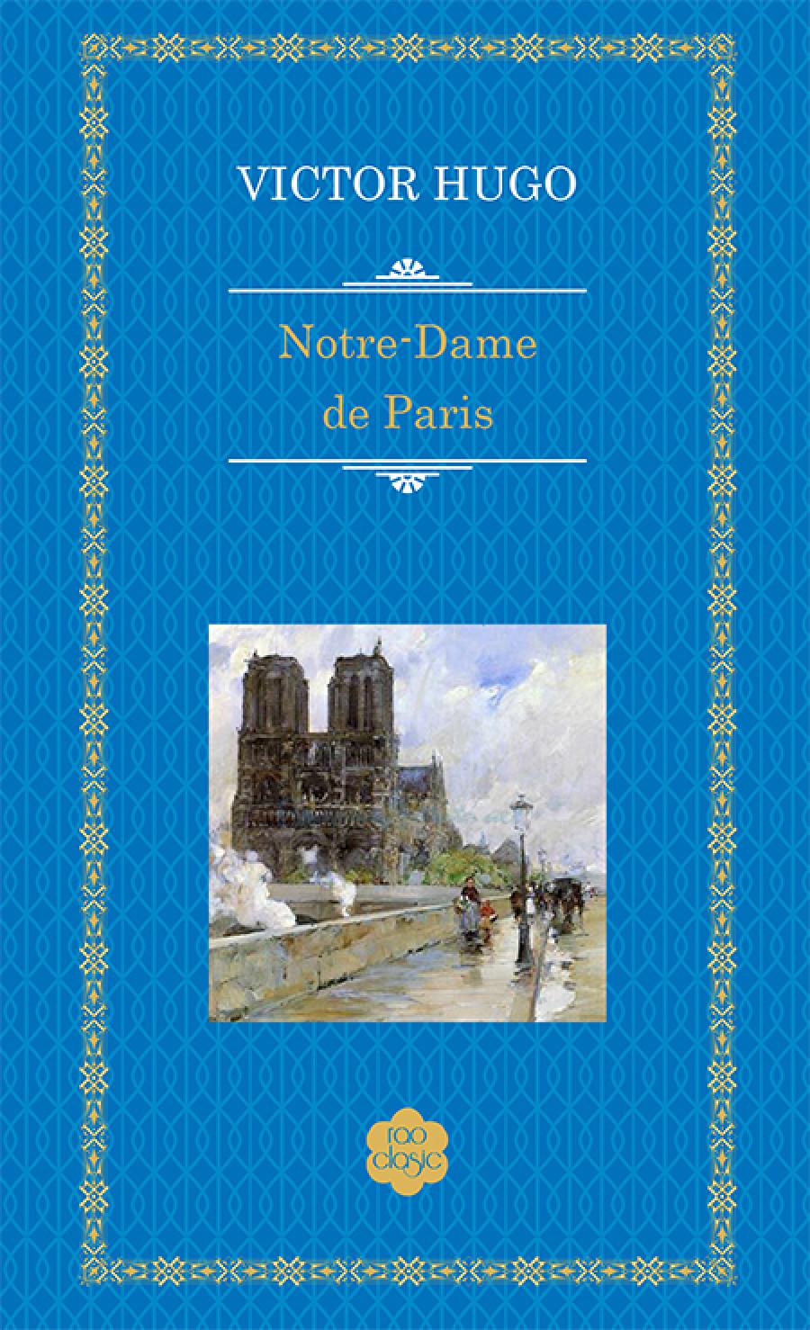 """Luminile și umbrele existenței. """"Notre Dame de Paris"""""""