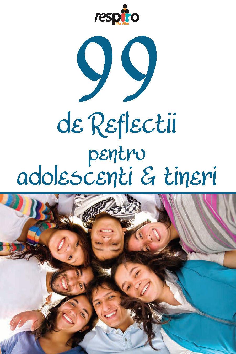 99 de reflectii pentru adolescenti