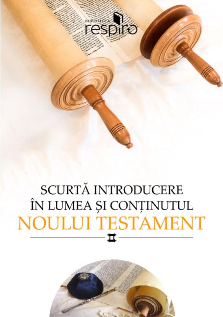 Scurtă introducere în lumea și conținutul Noului Testament